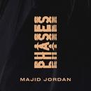 Phases/Majid Jordan