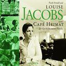 Café Heimat - Die Geschichte meiner Familie (Gekürzte Lesung)/Louise Jacobs