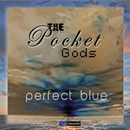 The Perfect Blue/The Pocket Gods