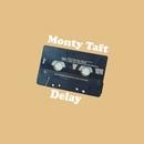 Delay/Monty Taft
