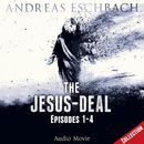 The Jesus-Deal Collection: Episodes 01-04 (Audio Movie)/Andreas Eschbach