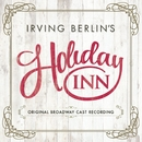 Irving Berlin's Holiday Inn (Original Broadway Cast Recording)/Irving Berlin