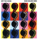 Off The Hook/Nine Below Zero