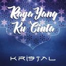 Raya Yang Ku Cinta/Kristal