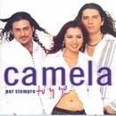 Por siempre tú y yo/Camela
