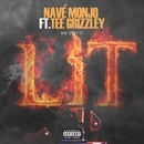We Got It Lit  (feat. Tee Grizzley)/Nave Monjo