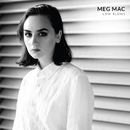 Maybe It's My First Time/Meg Mac