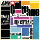 Trane: The Atlantic Collection (Remastered)/John Coltrane