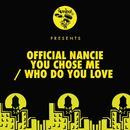 You Chose Me / Who Do You Love/Official Nancie