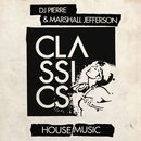 House Music/DJ Pierre / Marshall Jefferson
