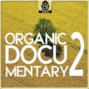 Organic Documentary 2 - Sophisticated Strings/Matmoti