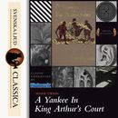 A Yankee at the Court of King Arthur (Unabridged)/Mark Twain