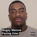 Facing Time/Bugzy Malone