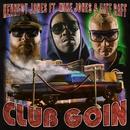 Club Goin (feat. Mike Jones & Riff Raff)/Kennedy Jones