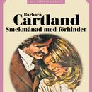 Smekmånad med förhinder - Den eviga samlingen 71 (oförkortat)/Barbara Cartland