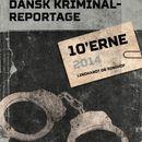Dansk Kriminalreportage 2014 - Dansk Kriminalreportage (uforkortet)/Diverse