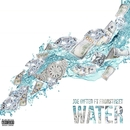 Water (feat. Fronstreet)/Joe Gifted