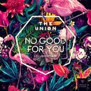 No Good For You/The Uniøn & Lovespeake