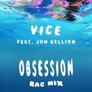 Obsession (feat. Jon Bellion) [RAC Mix]/Vice