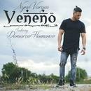 Veneno (feat. Demarco Flamenco)/Nyno Vargas & Demarco Flamenco