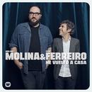 He vuelto a casa/Molina Molina & Ivan Ferreiro