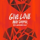 Give Love (feat. LunchMoney Lewis)/Andy Grammer