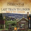 Last Train to London - Cherringham - A Cosy Crime Series: Mystery Shorts 5 (Unabridged)/Matthew Costello, Neil Richards