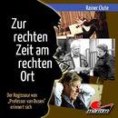 "Rainer Clute - Der Regisseur von ""Professor van Dusen"" erinnert sich: Zur rechten Zeit am rechten Ort/Rainer Clute"