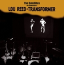 Transformer - Un homenaje a Lou Reed/The Satellites