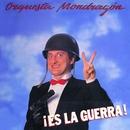 ¡Es la guerra!/Orquesta Mondragon