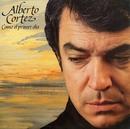 Como el primer día/Alberto Cortez