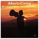 El compositor... el cantante.../Alberto Cortez