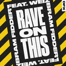 Rave On This (feat. Weiz)/Bram Fidder