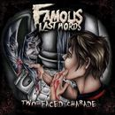 Two-Faced Charade/Famous Last Words