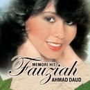 Memori Hit/Fauziah Ahmad Daud
