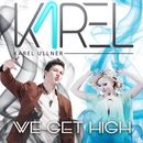 We Get High/Karel Ullner