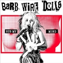 Rub My Mind/Barb Wire Dolls