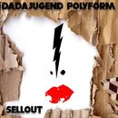Sellout/Dadajugend polyform