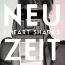Neuzeit/I Heart Sharks