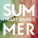 Summer/I Heart Sharks