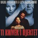Ti kniver i hjertet - musikk fra filmen/Magne Furuholmen & Kjetil Bjerkestrand