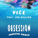 Obsession (feat. Jon Bellion) [FREEJAK Remix]/Vice
