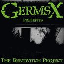 The Bentwitch Project/GermsX