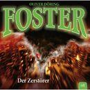 Foster - Folge 08: Der Zerstörer/Oliver Döring