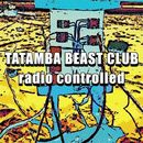 Radio Controlled/Tatamba Beast Club