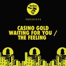 Waiting For You / The Feeling/Casino Gold