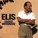 ELIS (2017 Remaster)/渡辺 貞夫/SADAO WATANABE