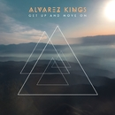 Get Up and Move On/Alvarez Kings