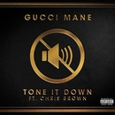 Tone it Down (feat. Chris Brown)/Gucci Mane