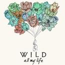 All My Life/WILD